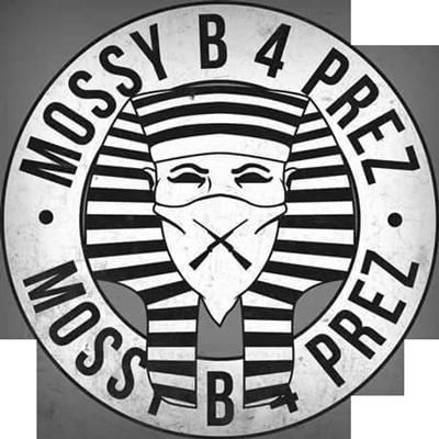 MossyB 4 Prez
